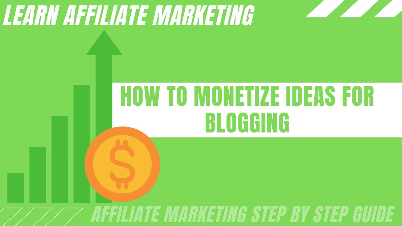How to monetize ideas for blogging