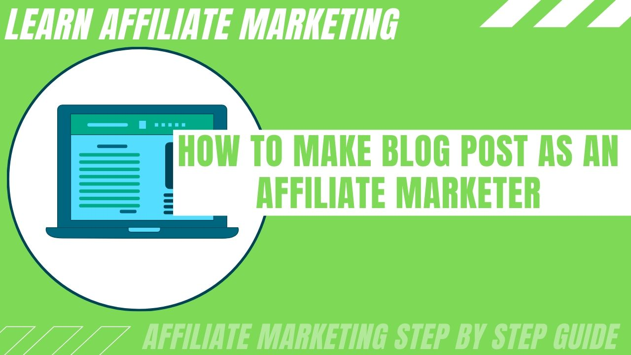 How to make blog post as an affiliate marketer