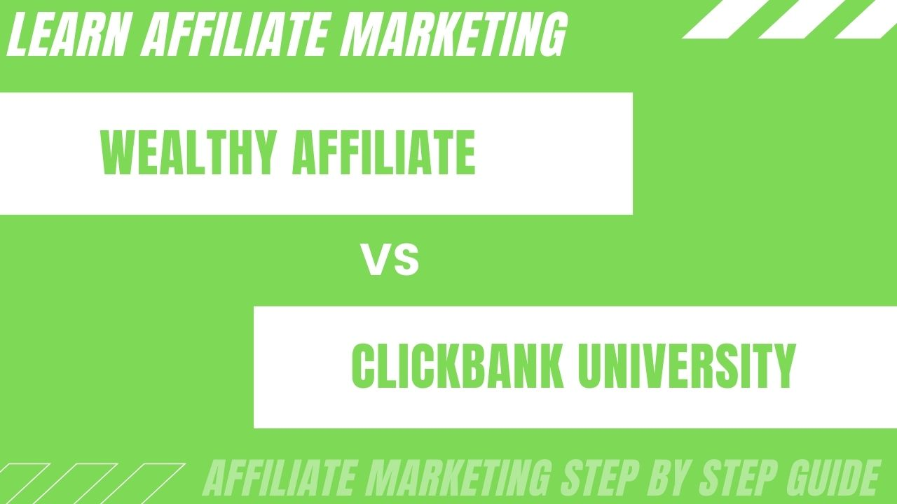 Is it a wealthy affiliate or ClickBank University? Read this and decide